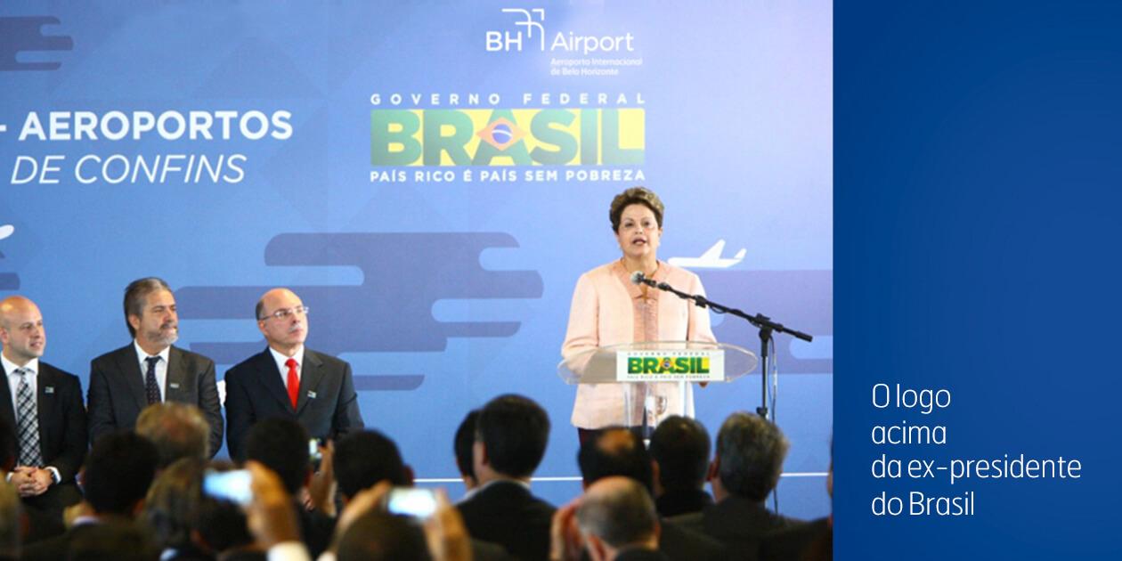 BH Airport | Logo acima da ex-presidente Dilma Rousseff